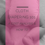 How We Do It: Cloth Diapering and Cost Breakdown