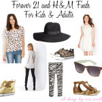 Saturday Splurges and Steals: Forever 21 & H&M for Adults and Kids