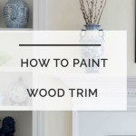 How to Paint Wood Trim Without Sanding!