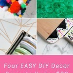 Four DIY Home Accessories Under $20
