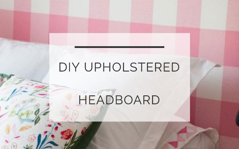 diy upholstered headboard - DIY Upholstered Headboard Buffalo Check by popular home decor blogger DIY Decor Mom