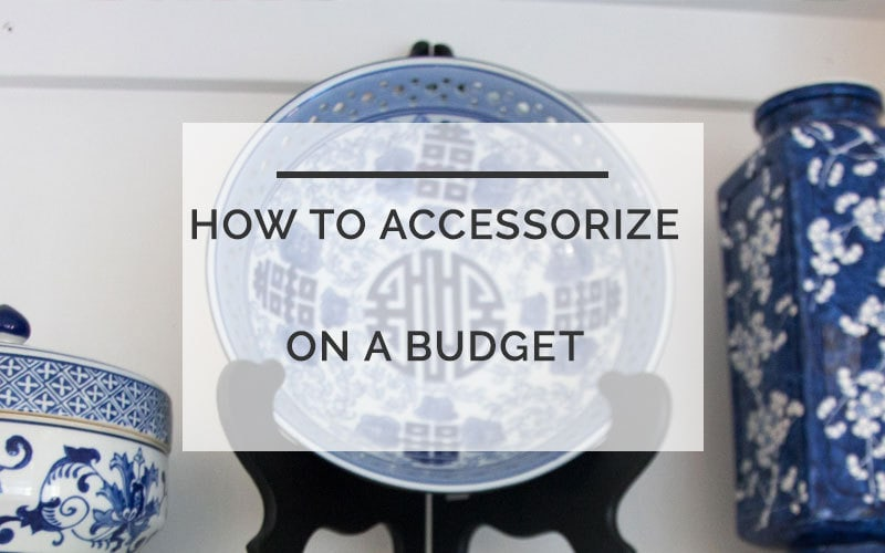 how to accessorize on budget