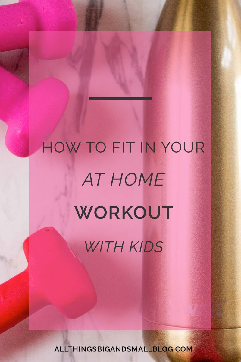 fit in workout at home with kids