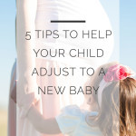 5 Tips to Help Your Kid Adjust to New Baby