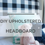 DIY Upholstered Headboard: The Ultimate Step-by-Step Tutorial