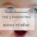 The Best Parenting Books and The Ones to Skip