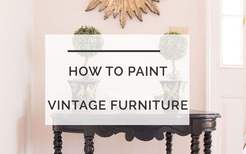 how to paint vintage furniture - How to Paint Furniture The Easy Way: A Step-by-Step Tutorial by home decor blogger DIY Decor Mom