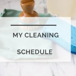 A Cleaning Schedule That Actually Works