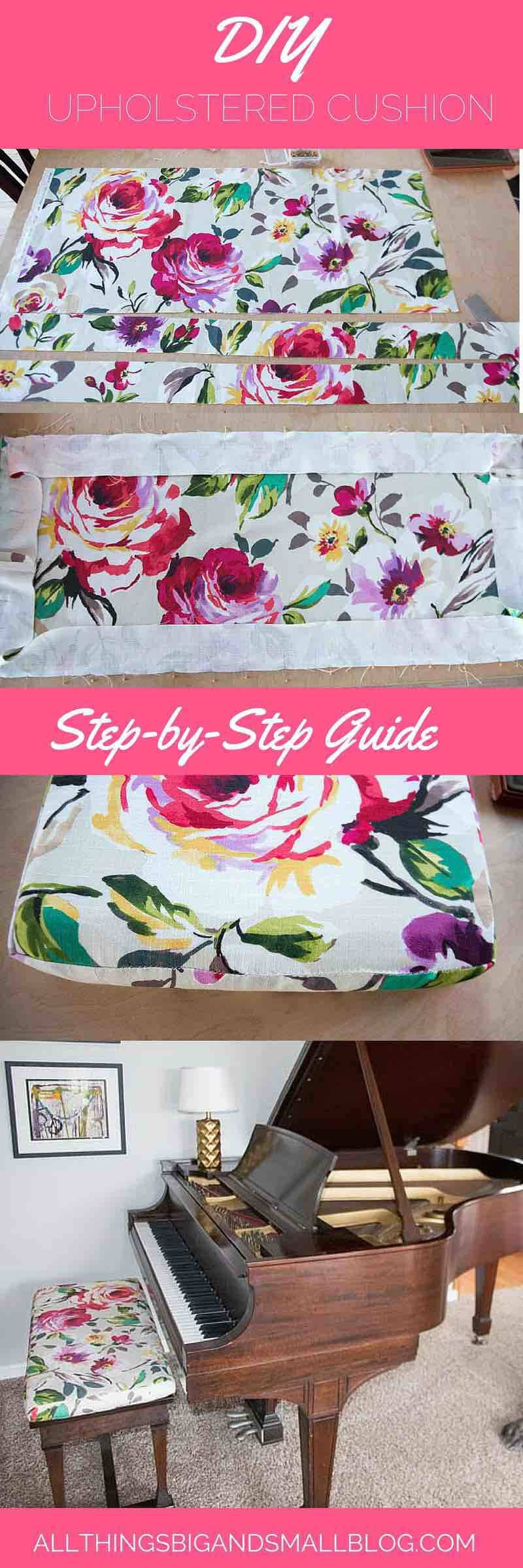DIY Upholstered Cushion- All Things Big and Small Blog- a budget-friendly step-by-step tutorial to help you create a beautiful home on a budget- decorating doesn't have to be expensive!