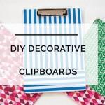 DIY Decorative Clipboards