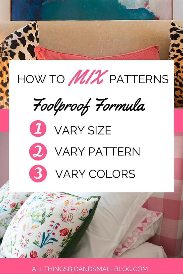 How to MIX Patterns- Want an easy way to decorate your house and mix and match fabric patterns? Follow my formula! More budget friendly decorating tips and tricks and DIYs at All Things Big and Small Blog!