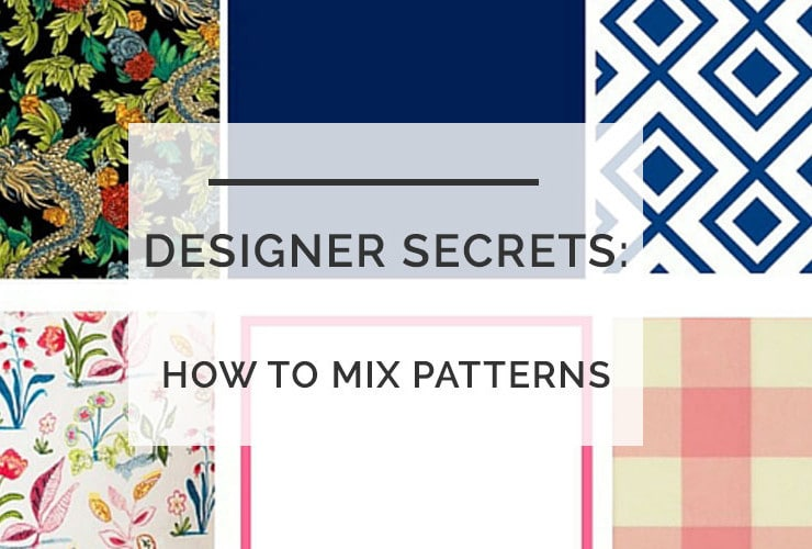 Designer Secrets: How to Mix Patterns–A Foolproof Formula for Fabrics