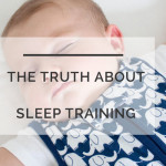 The Truth About Sleep Training: What Nobody Tells You