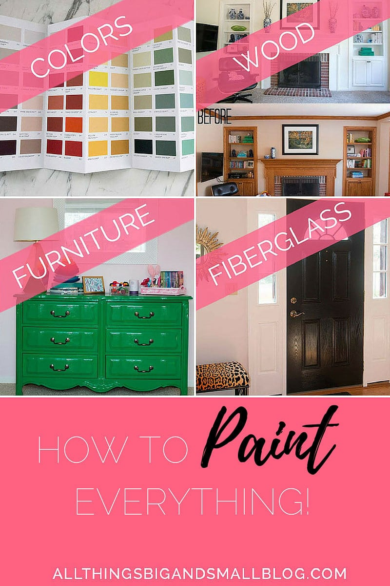 How to Paint Everything--everything you need to know to paint your house and any DIY project! More DIY tips and tricks from All Things Big and Small Blog where a mom of two DIYs her way to her dream home!