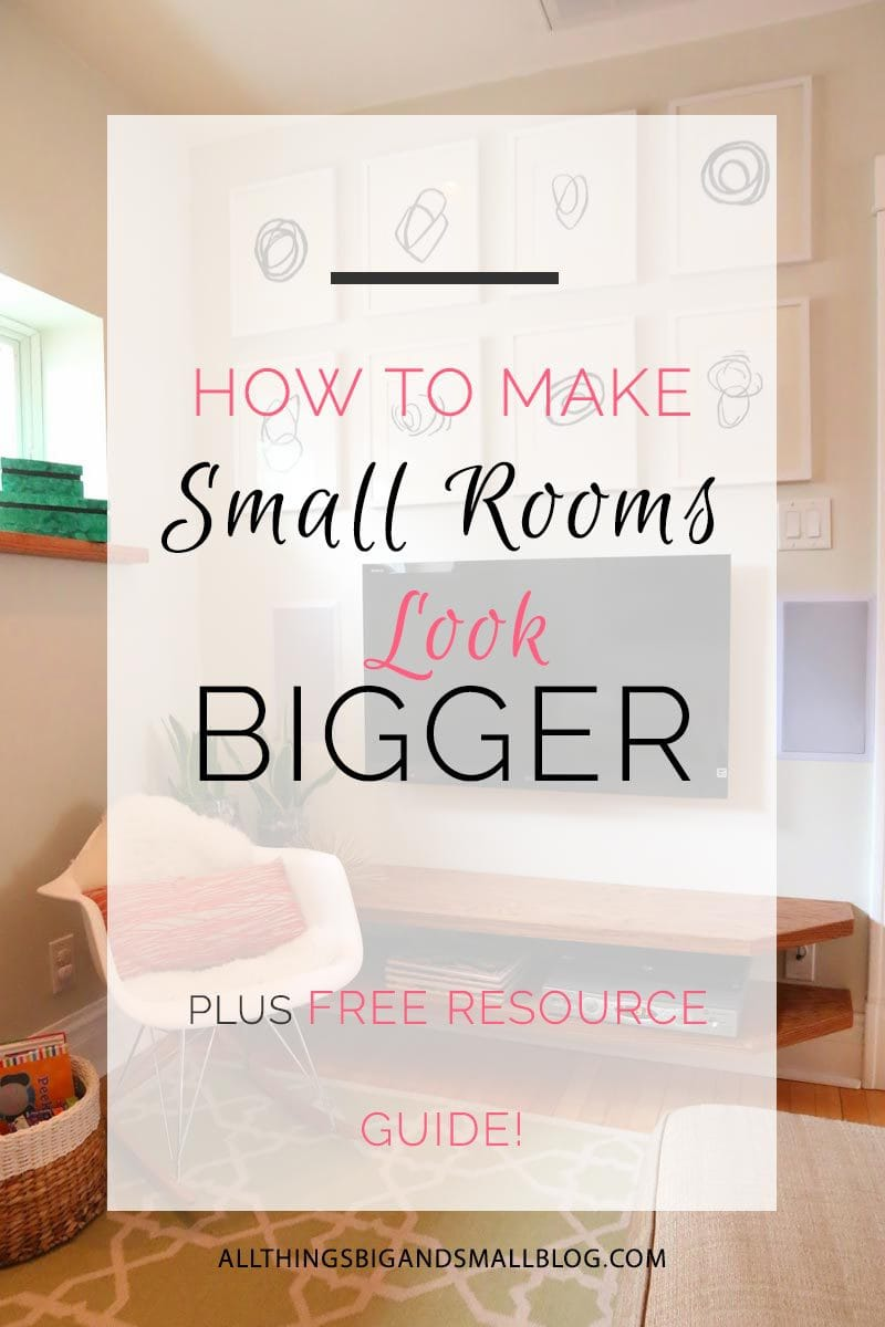 How to Make a Room Look Bigger--tips and tricks for small space dwellers plus a free downloadable resources guide! More DIY and Decor tricks at All Things Big and Small Blog!