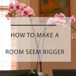 Designer Secrets: How to Make a Room Look Bigger