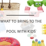 What to Bring to the Pool With Kids: Everything You Need and What to SKIP