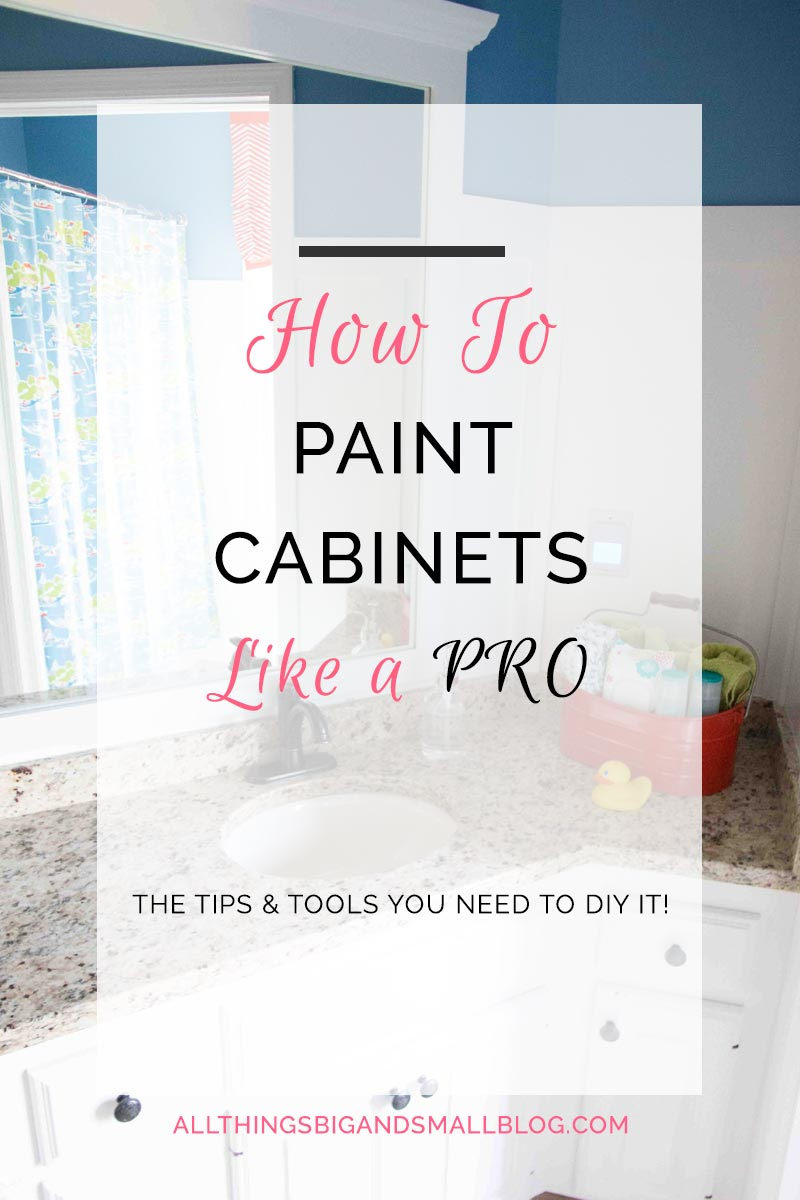 How to Paint Cabinets like a Pro: DIY Paint Cabinets the tools and tricks that the DIYer NEEDS TO KNOW. Read, REPIN, and SAVE! FIND MORE at ALL THINGS BIG AND SMALL BLOG! - How to Paint Cabinets Like a Pro by popular home decor blogger DIY Decor Mom