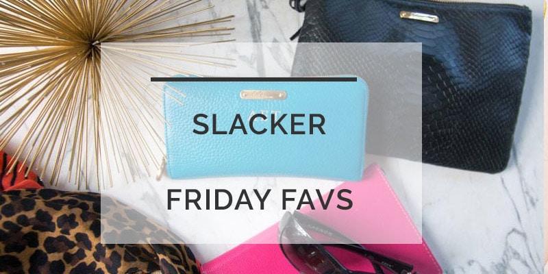 slacker-friday-favs