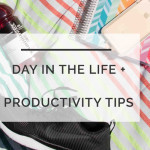 A Day in the Life AND 3 Things To Do The Night Before
