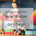 Gift Guide: Montessori Gifts that Kids AND Parents Will Love
