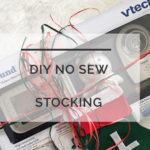 DIY Baby's First Stocking: An Easy DIY No Sew Stocking Perfect for Gifts