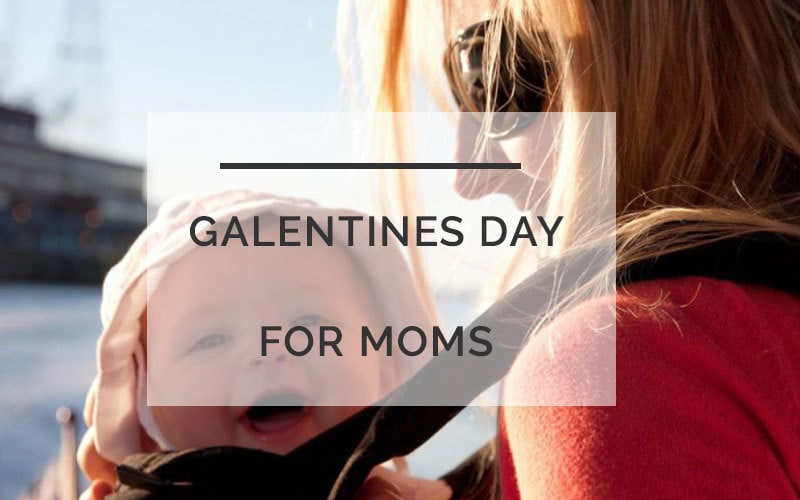 An Ode Mom Friends on Galentine's Day: Because Every Mom Needs Them!