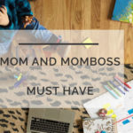 Must Have for Moms and MomBosses Alike
