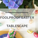 Easy Easter Tablescape: Add a Touch of Spring Color to Your Home