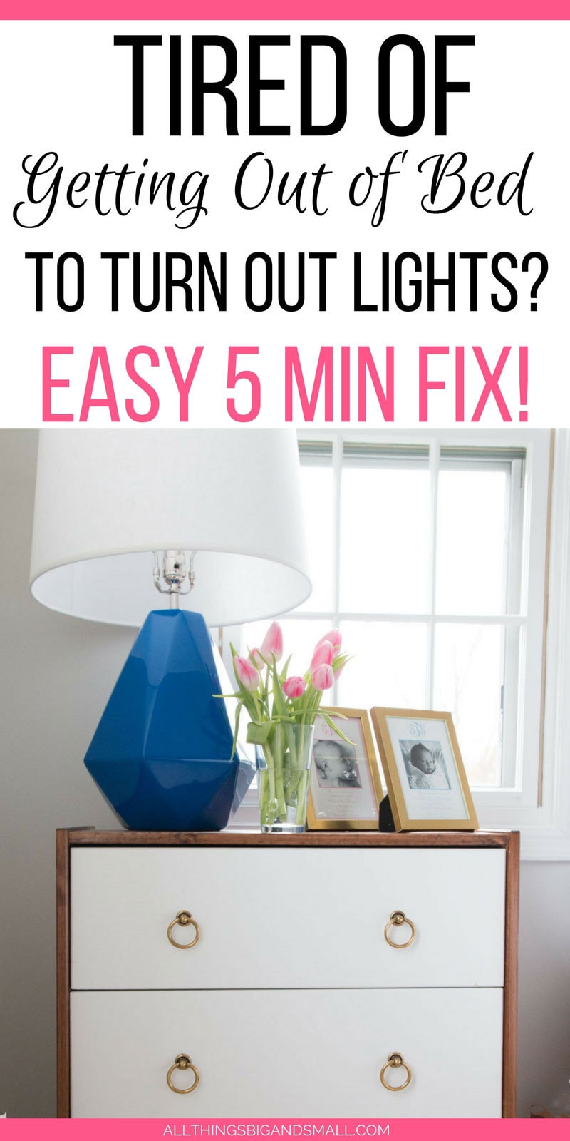 Never hop out of bed again to turn out lights --How to make bedside Touch Lamps! ALL THINGS BIG AND SMALL