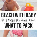 baby at beach with beach baby gear--see the best beach baby essentials here