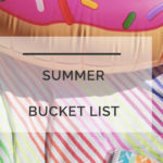The Ultimate Summer Bucket List For Kids AND Adults
