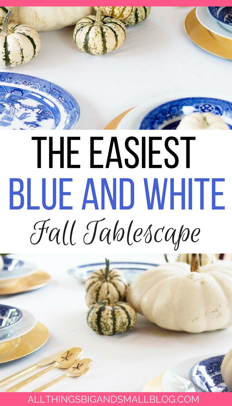 LOVE IT! The easiest blue and white tablescape for fall decor--perfect when you hate orange!